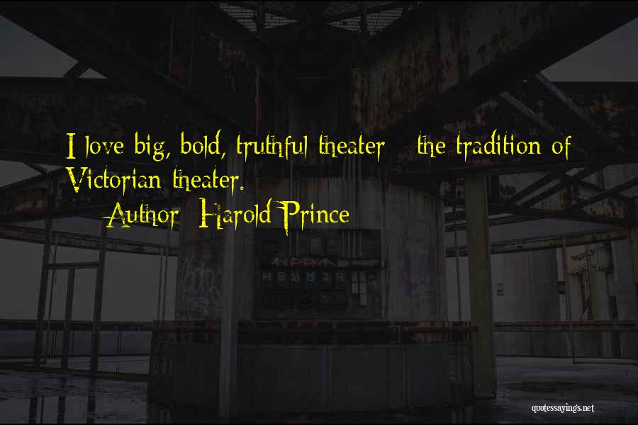 Truthful Quotes By Harold Prince