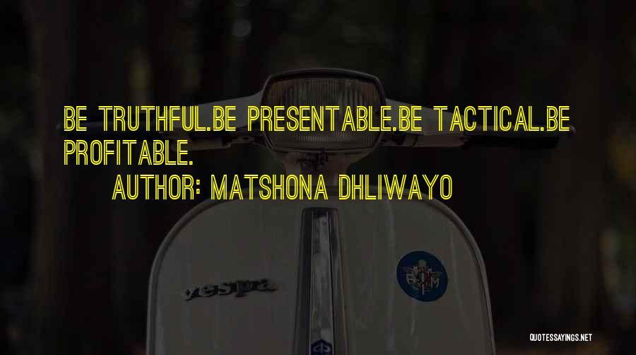 Truthful Quotes By Matshona Dhliwayo
