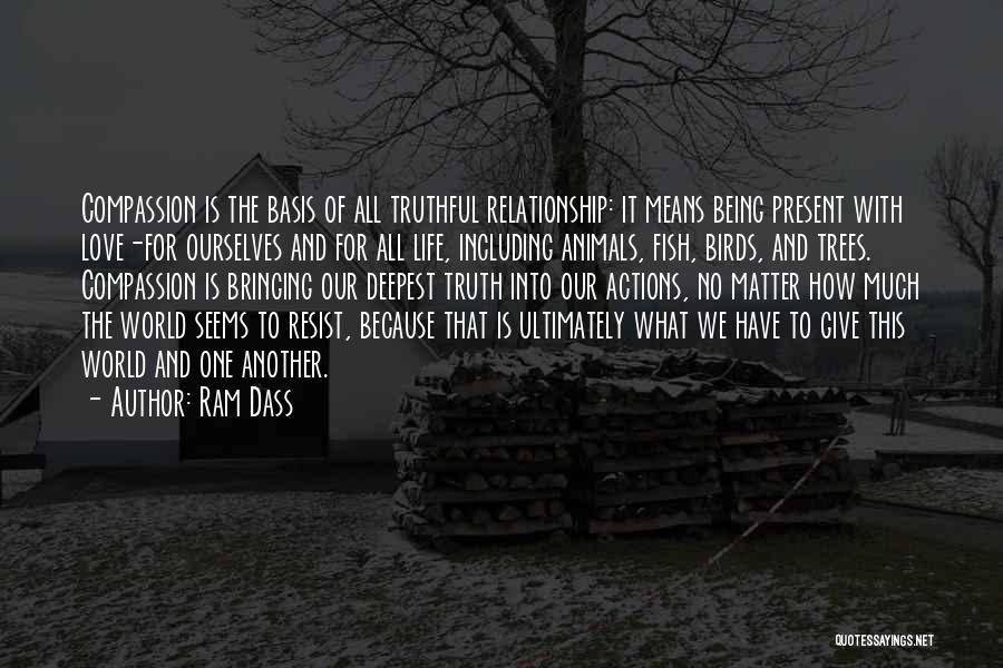 Truthful Quotes By Ram Dass