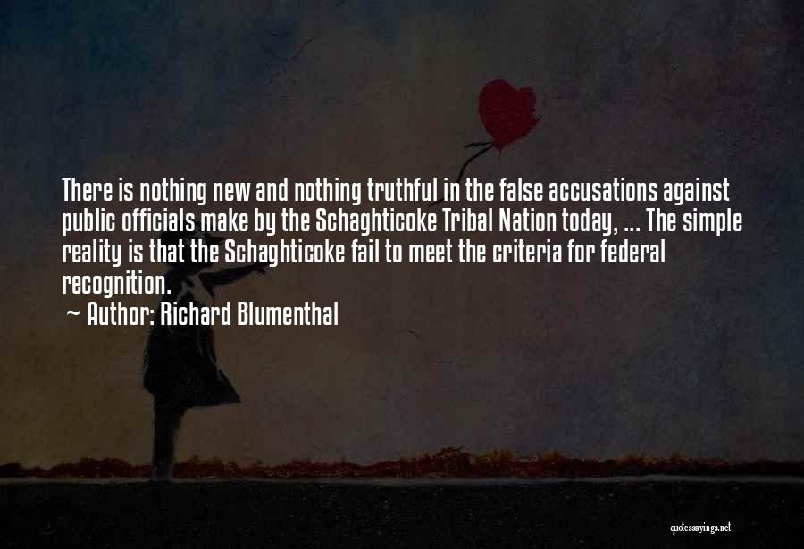 Truthful Quotes By Richard Blumenthal