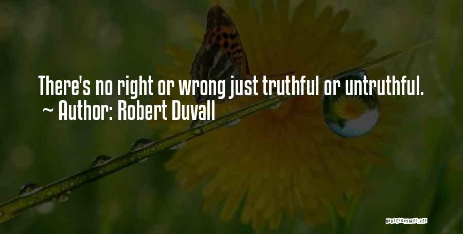 Truthful Quotes By Robert Duvall