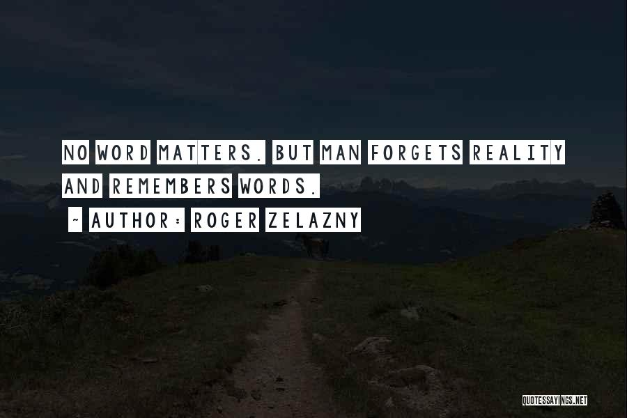 Truthful Quotes By Roger Zelazny
