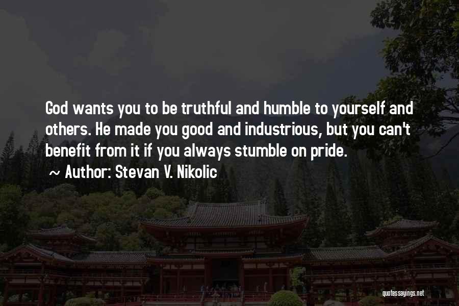 Truthful Quotes By Stevan V. Nikolic