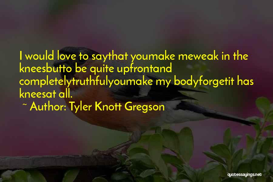 Truthful Quotes By Tyler Knott Gregson