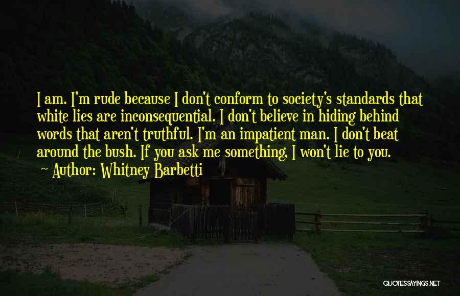 Truthful Quotes By Whitney Barbetti