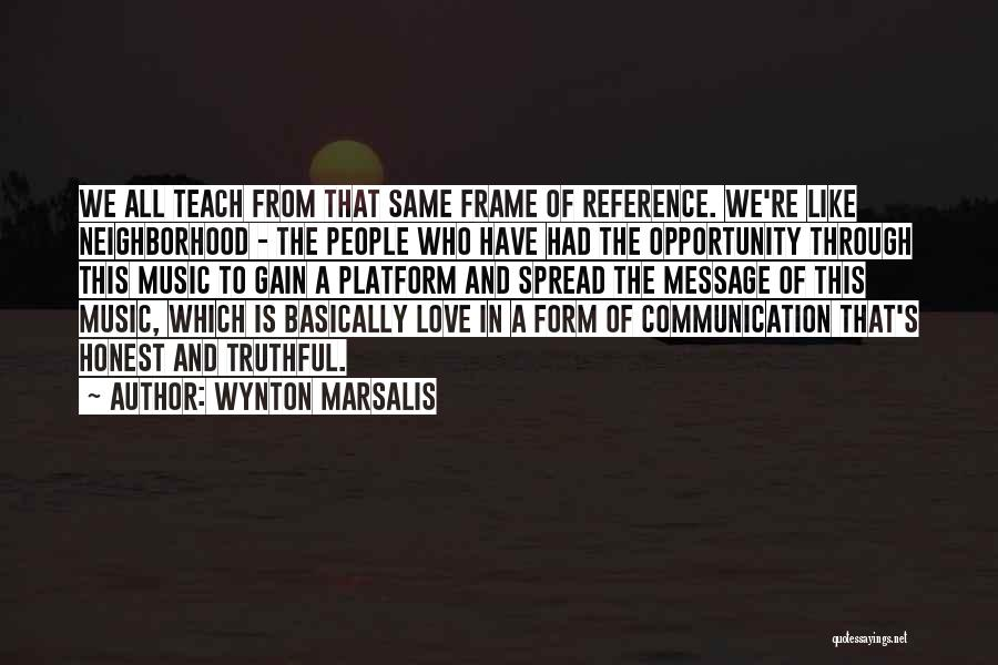Truthful Quotes By Wynton Marsalis