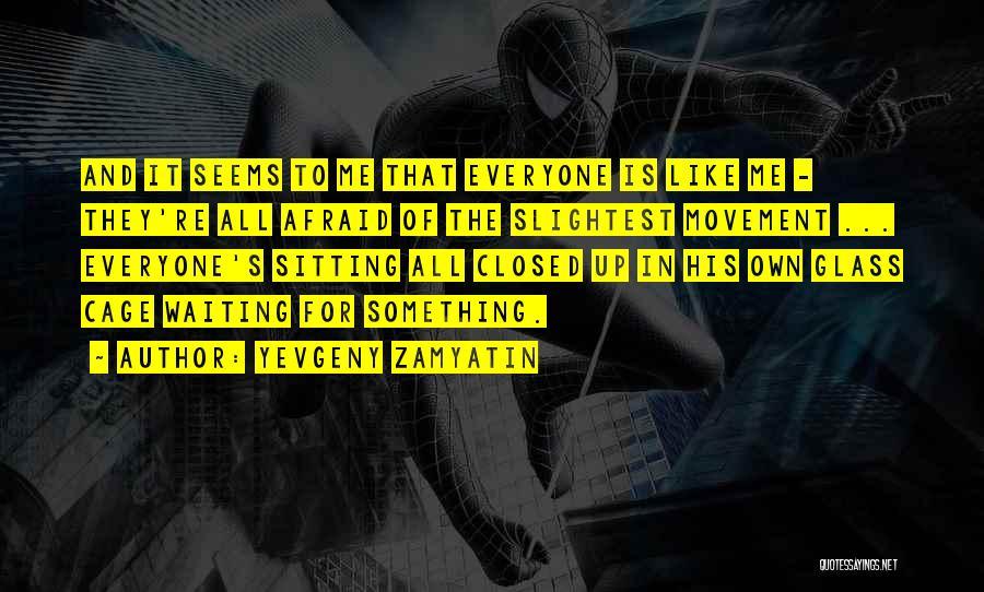 Truthful Quotes By Yevgeny Zamyatin