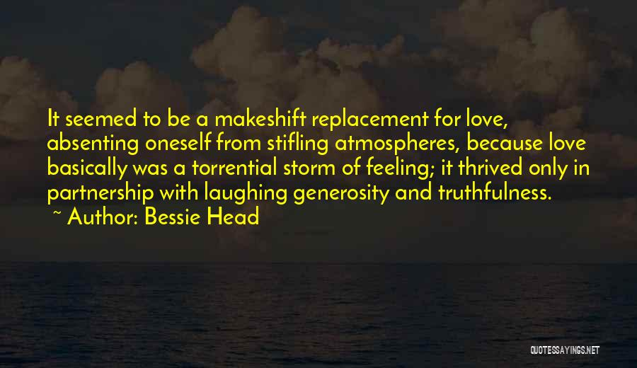 Truthfulness In Love Quotes By Bessie Head