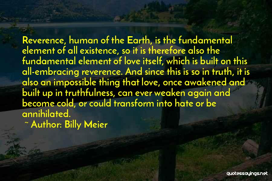 Truthfulness In Love Quotes By Billy Meier