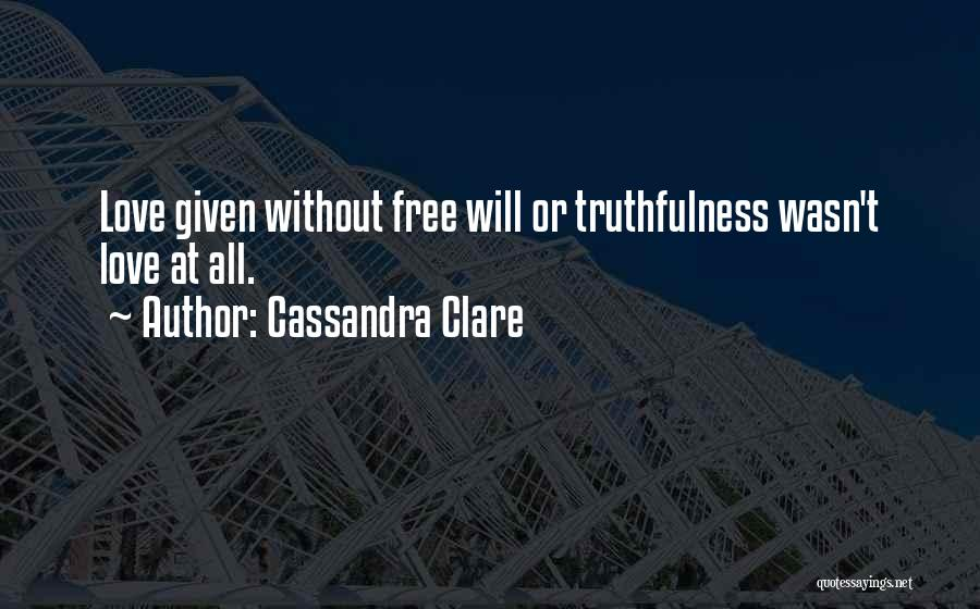 Truthfulness In Love Quotes By Cassandra Clare