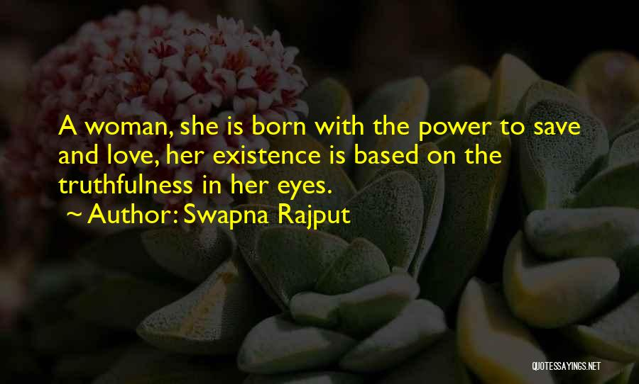 Truthfulness In Love Quotes By Swapna Rajput