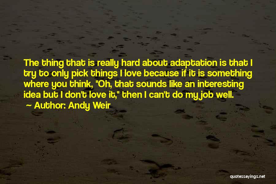 Try Hard Love Quotes By Andy Weir