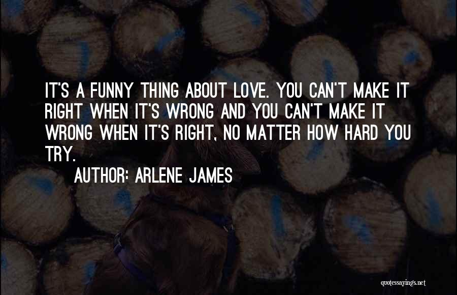 Try Hard Love Quotes By Arlene James