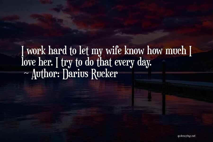 Try Hard Love Quotes By Darius Rucker