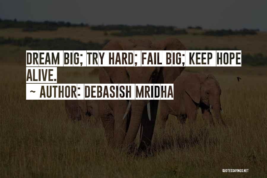 Try Hard Love Quotes By Debasish Mridha