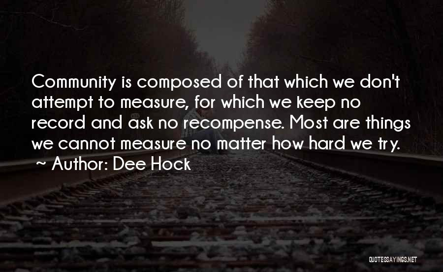 Try Hard Love Quotes By Dee Hock