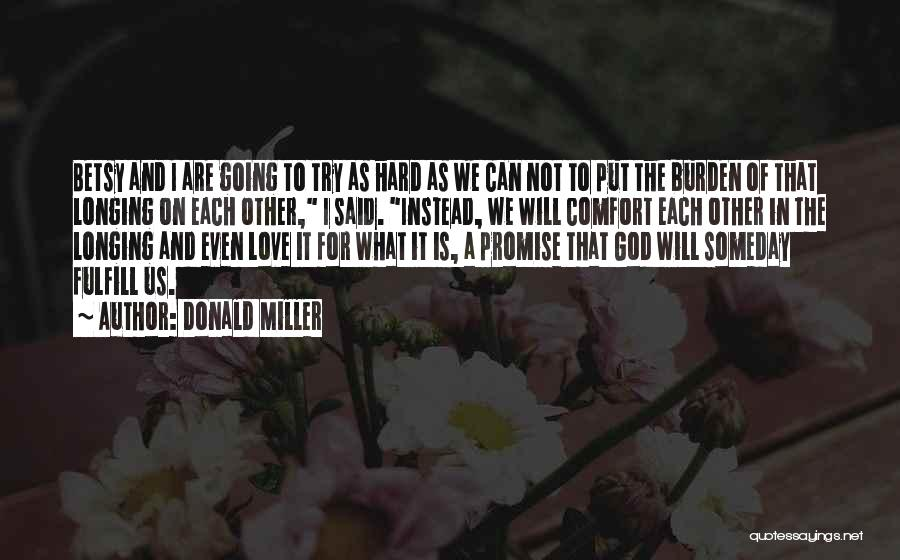 Try Hard Love Quotes By Donald Miller