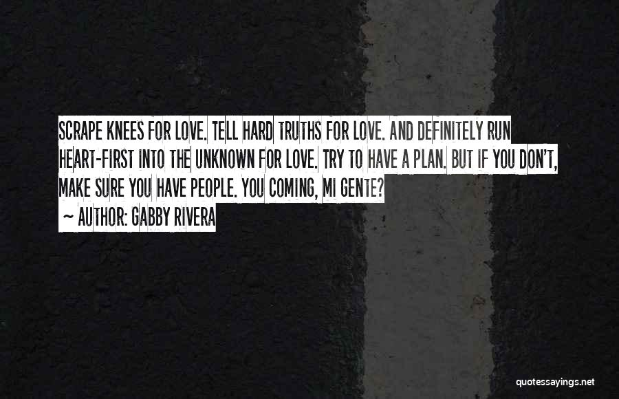 Try Hard Love Quotes By Gabby Rivera
