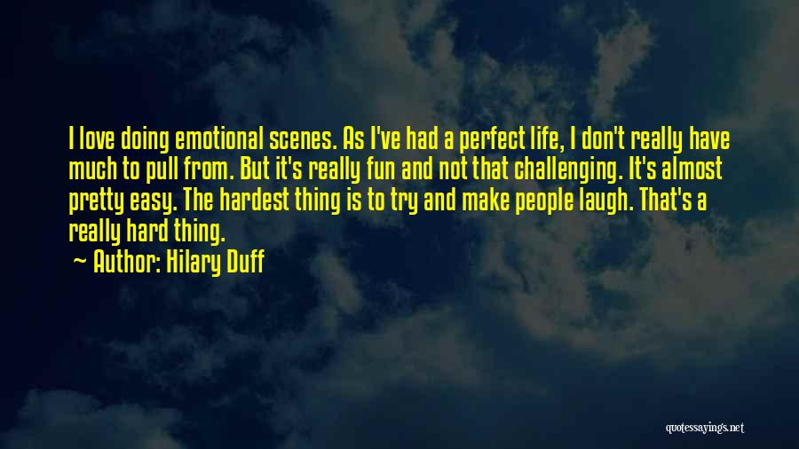 Try Hard Love Quotes By Hilary Duff
