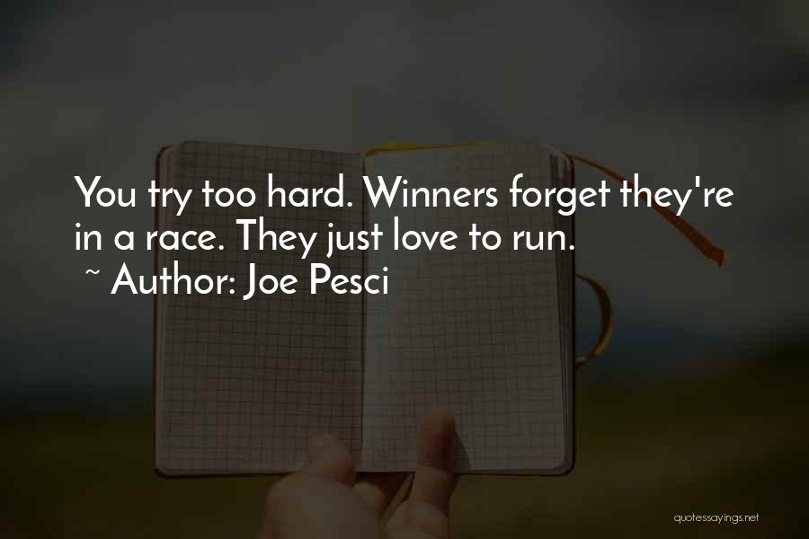 Try Hard Love Quotes By Joe Pesci