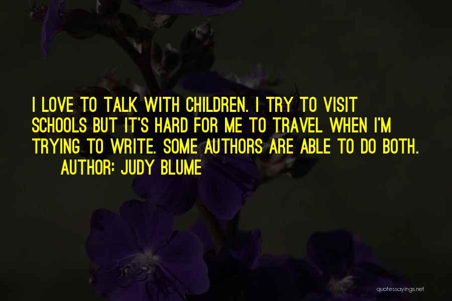 Try Hard Love Quotes By Judy Blume