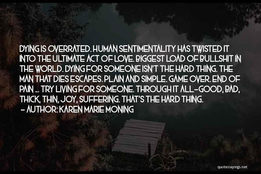 Try Hard Love Quotes By Karen Marie Moning