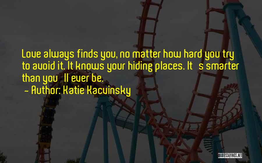 Try Hard Love Quotes By Katie Kacvinsky