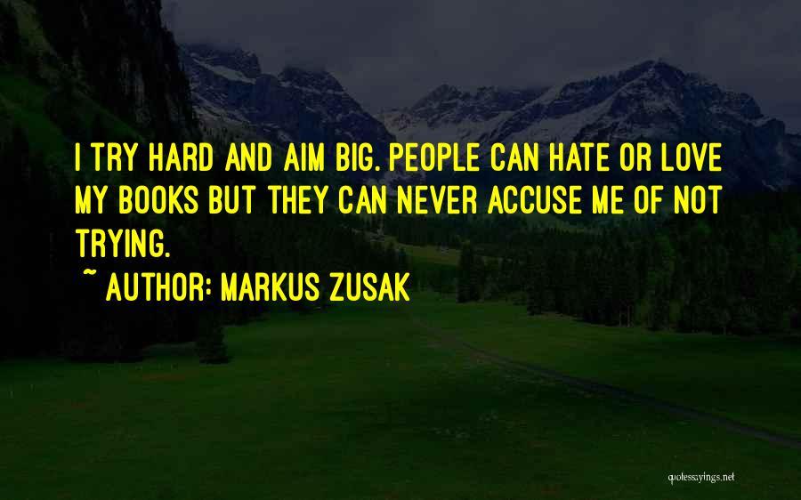 Try Hard Love Quotes By Markus Zusak
