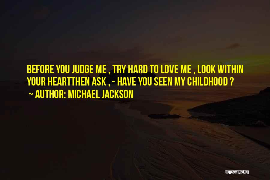 Try Hard Love Quotes By Michael Jackson