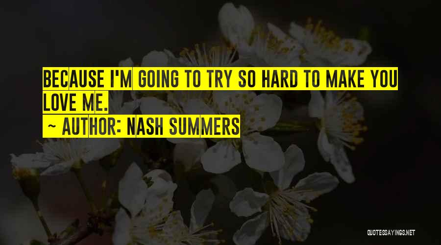 Try Hard Love Quotes By Nash Summers