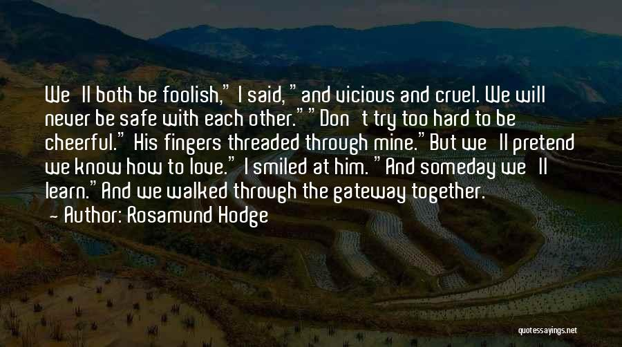 Try Hard Love Quotes By Rosamund Hodge
