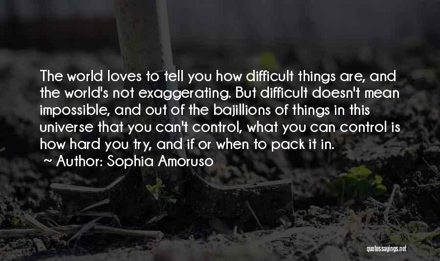 Try Hard Love Quotes By Sophia Amoruso