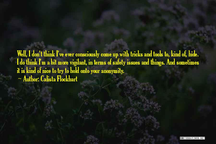 Try To Do Something Nice Quotes By Calista Flockhart