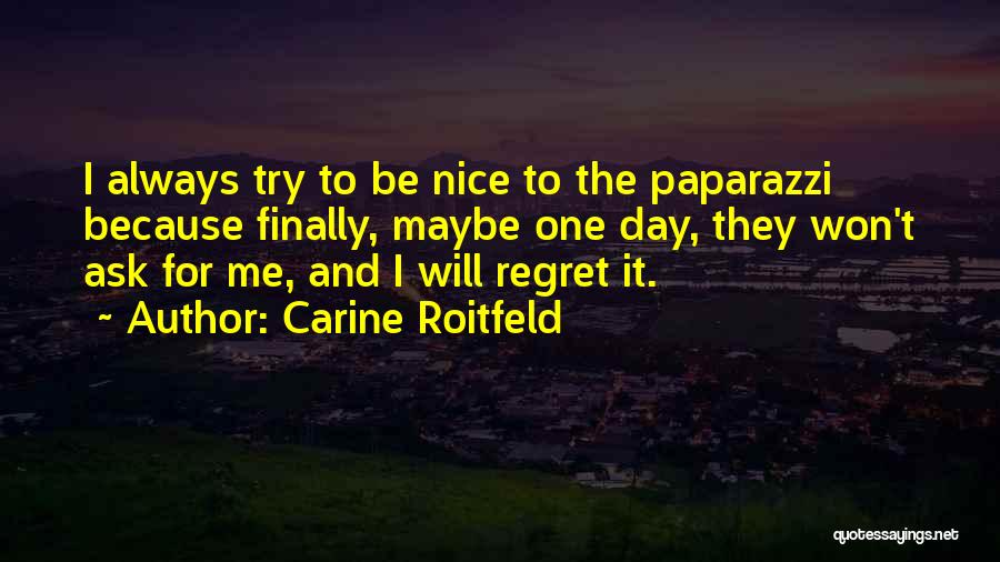 Try To Do Something Nice Quotes By Carine Roitfeld