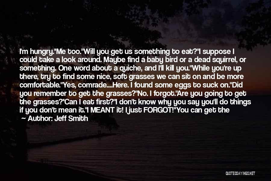 Try To Do Something Nice Quotes By Jeff Smith