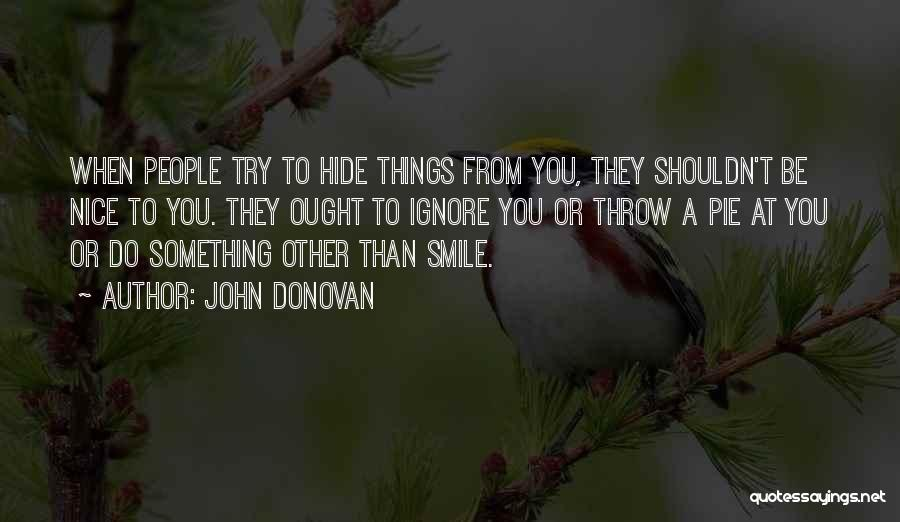 Try To Do Something Nice Quotes By John Donovan