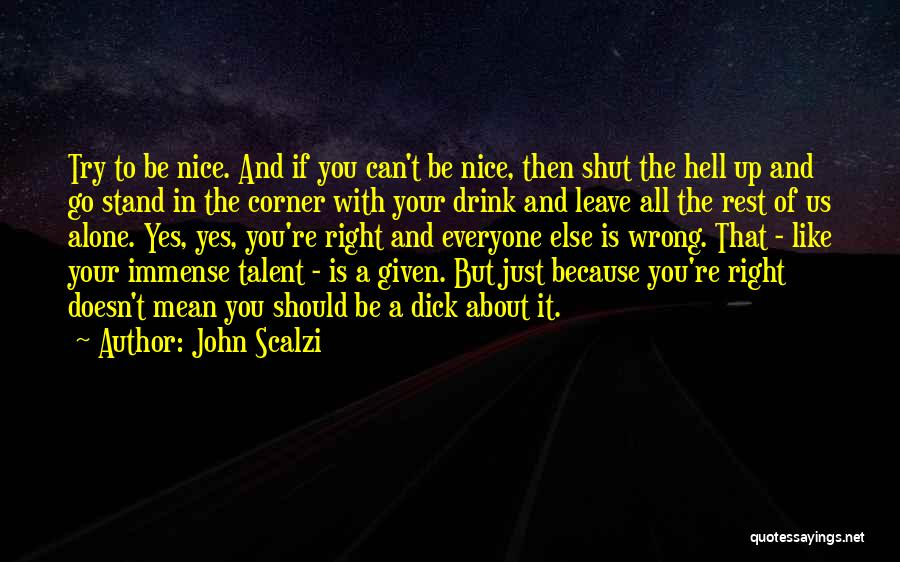 Try To Do Something Nice Quotes By John Scalzi