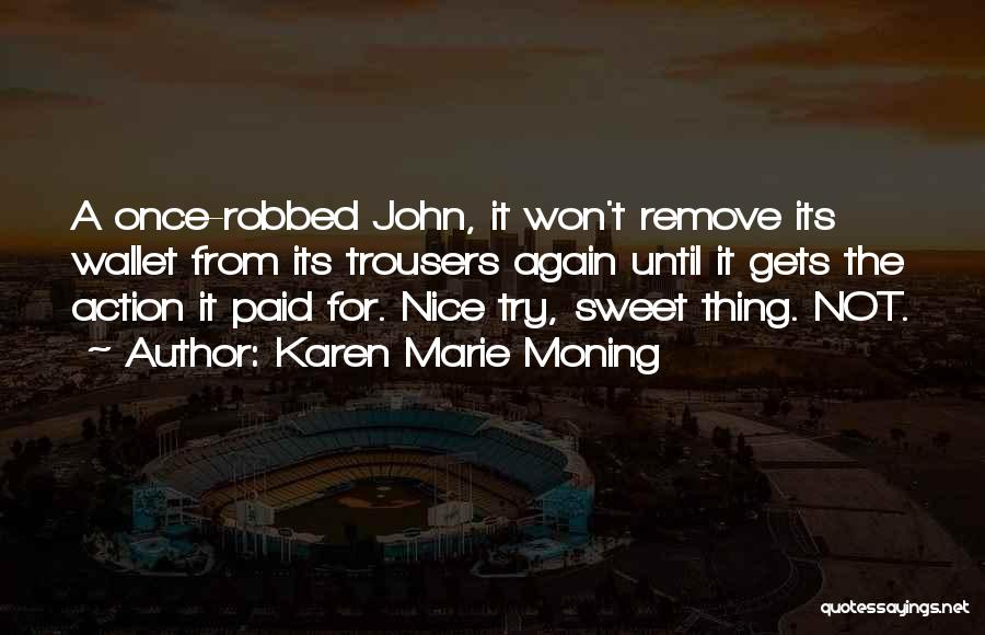Try To Do Something Nice Quotes By Karen Marie Moning