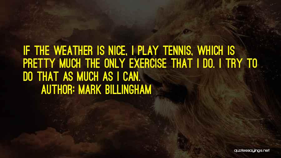 Try To Do Something Nice Quotes By Mark Billingham
