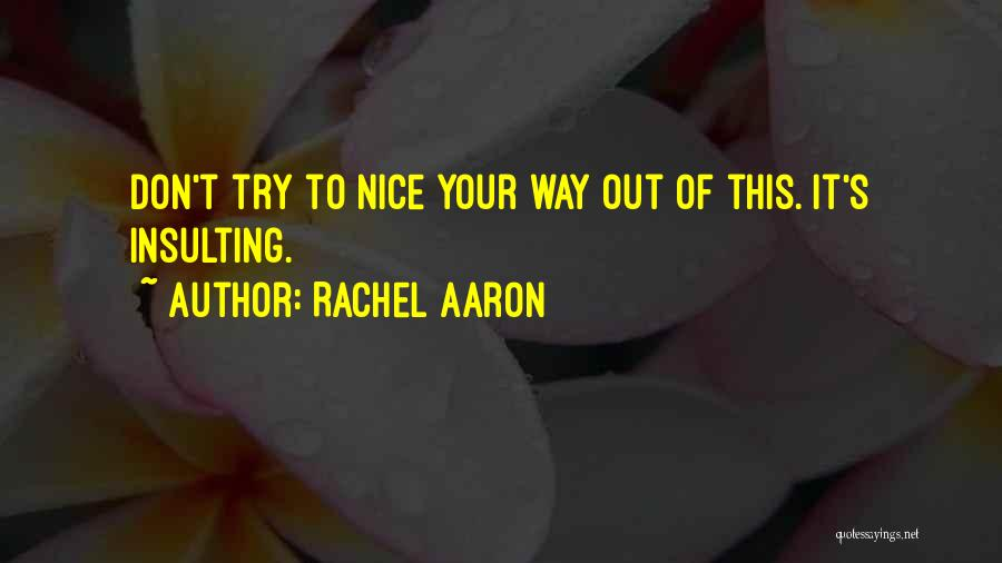 Try To Do Something Nice Quotes By Rachel Aaron