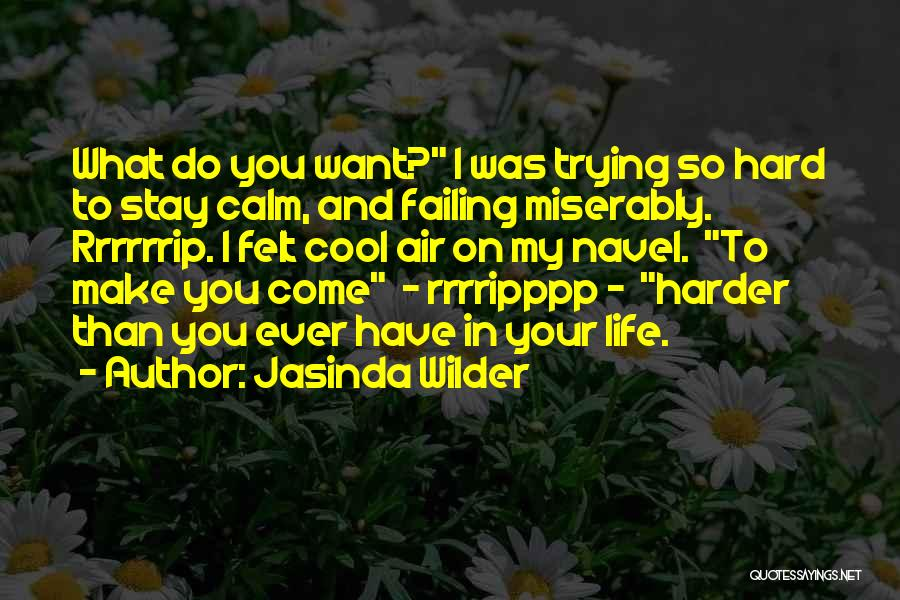 Trying Hard But Failing Quotes By Jasinda Wilder