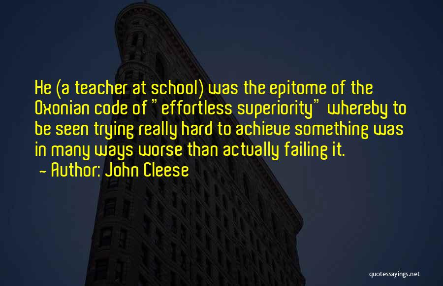Trying Hard But Failing Quotes By John Cleese