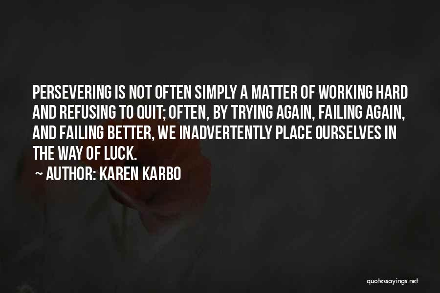 Trying Hard But Failing Quotes By Karen Karbo