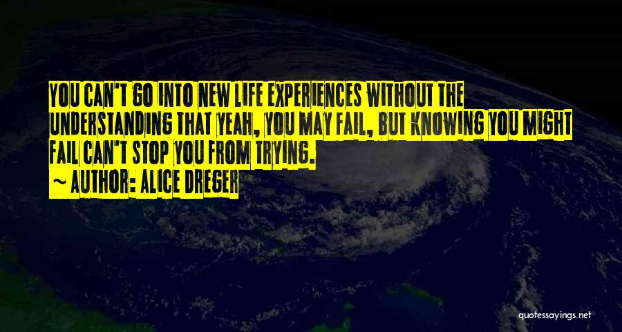 Trying New Experiences Quotes By Alice Dreger