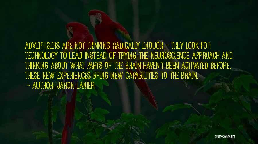 Trying New Experiences Quotes By Jaron Lanier