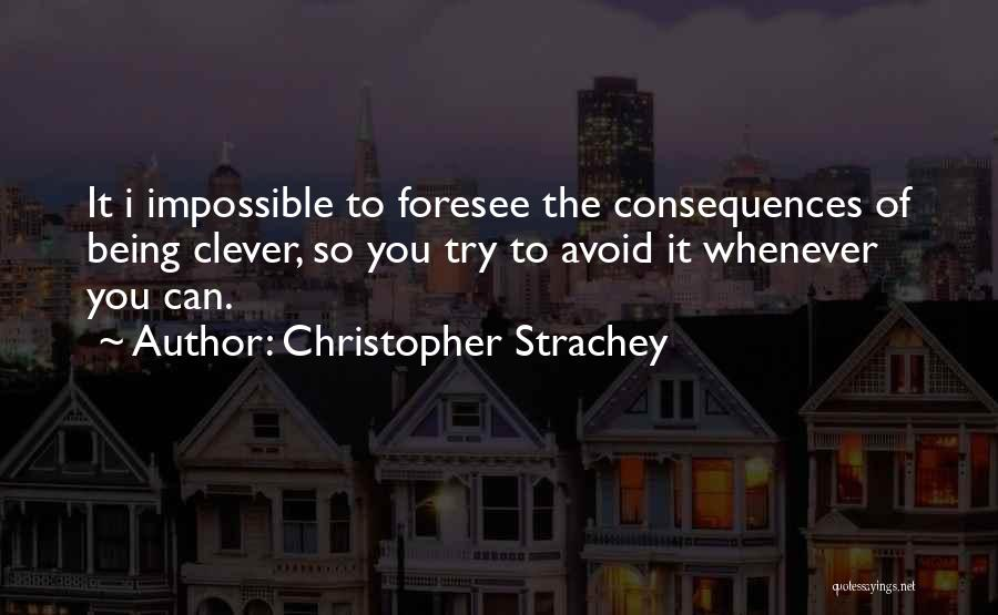 Trying The Impossible Quotes By Christopher Strachey
