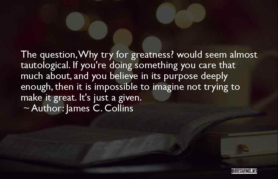 Trying The Impossible Quotes By James C. Collins