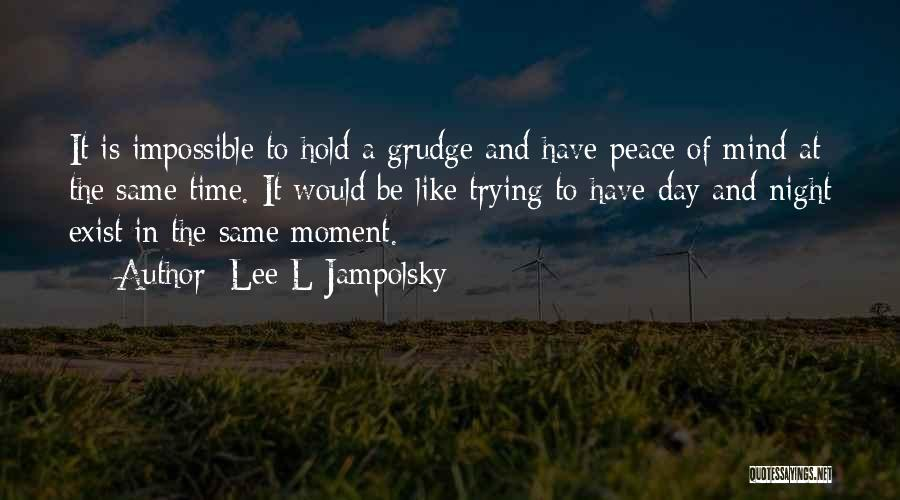 Trying The Impossible Quotes By Lee L Jampolsky
