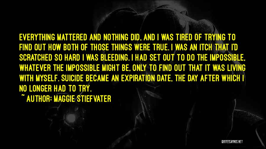 Trying The Impossible Quotes By Maggie Stiefvater
