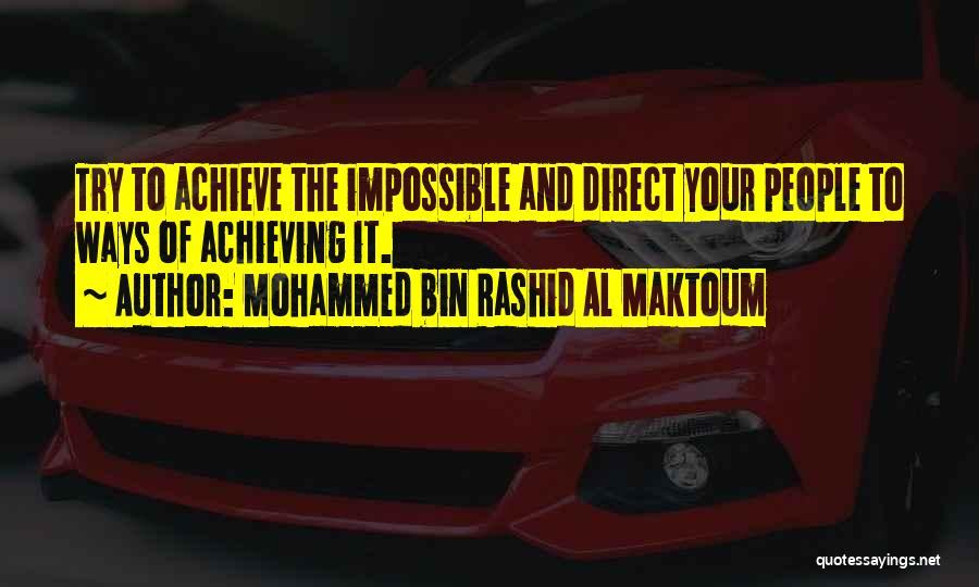 Trying The Impossible Quotes By Mohammed Bin Rashid Al Maktoum